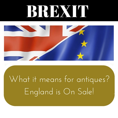 BREXIT: ENGLAND HAS GONE ON SALE FOR AMERICAN ANTIQUE BUYERS