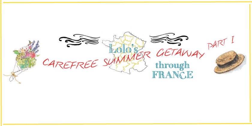 Lolo's Carefree Summer Getaway Through France pt 1 | The Antiques Diva