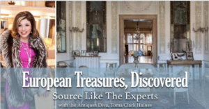 European Treasures, Discover with Toma Clark Haines The Antiques Diva