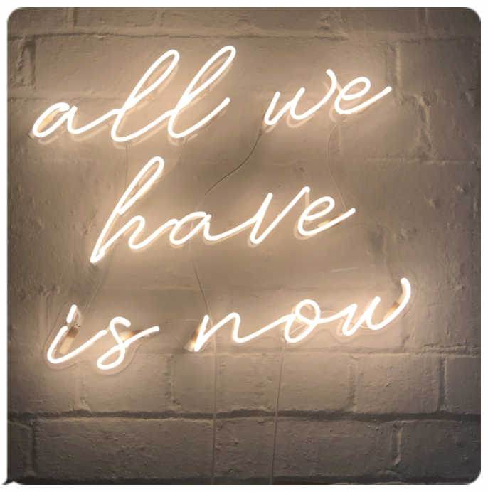 sign: All We Have Is Now