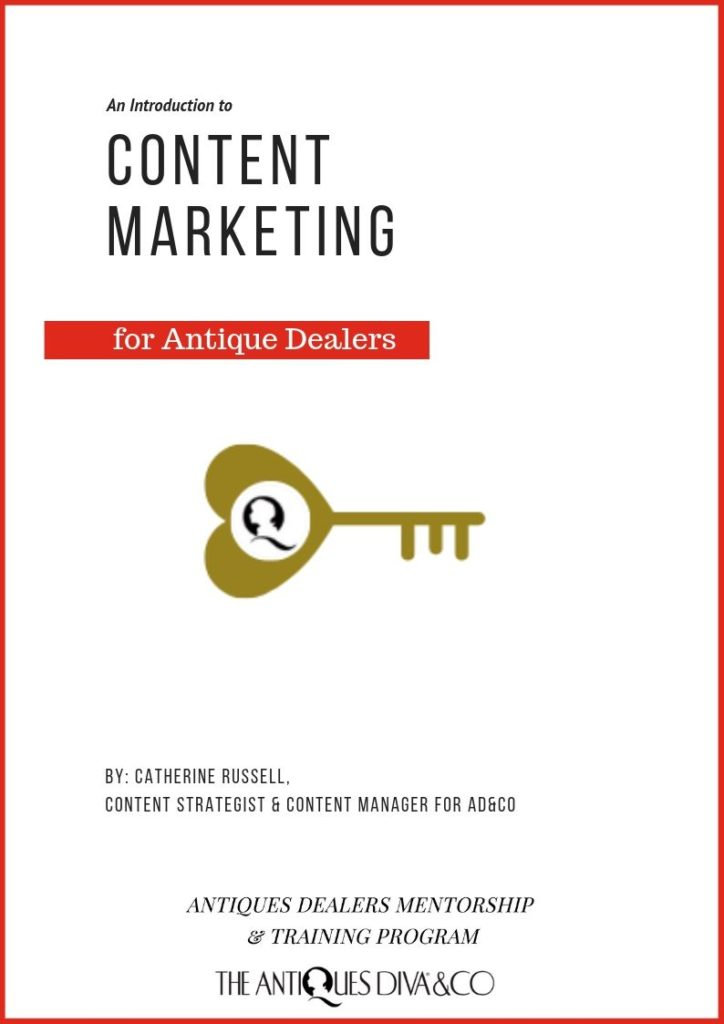 Content Marketing for Antique Dealers by Catherine Russell, Content Strategist for The Antiques Diva & Co