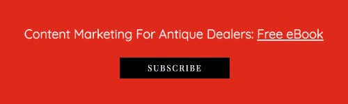 Content Marketing for Antique Dealers: Free eBook | Antique Dealer Training Program | The Antiques Diva & Co