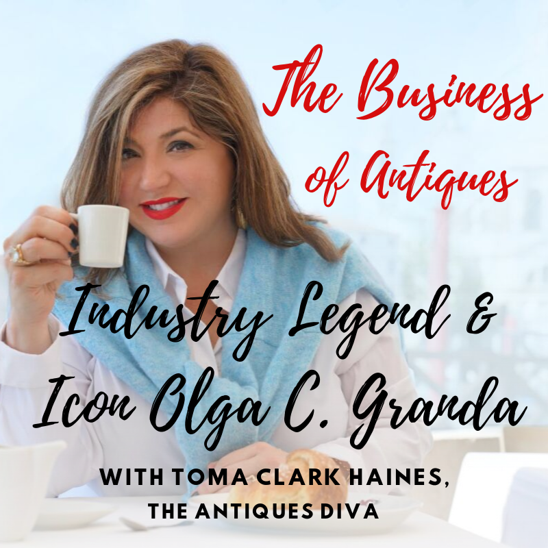 Industry Legend And Icon Olga C. Granda | The Business of Antiques Podcast